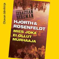 Mies joka ei ollut murhaaja - Hans Rosenfeldt,Michael Hjorth