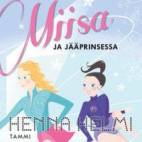 Miisa ja jääprinsessa - Henna Helmi Heinonen
