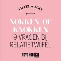 Nokken of knokken – 9 vragen bij relatietwijfel - Psychologie magazine
