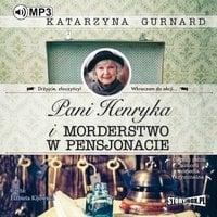 Pani Henryka i morderstwo w pensjonacie - Katarzyna Gurnard