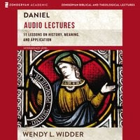 Daniel: Audio Lectures - Wendy L. Widder