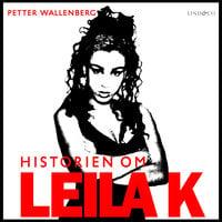 Historien om Leila K - Petter Wallenberg