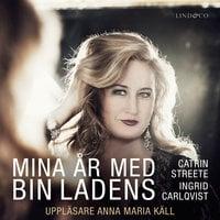 Mina år med bin Ladens - Ingrid Carlqvist,Catrin Streete