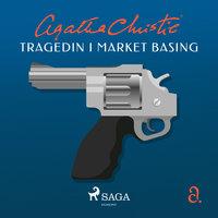 Tragedin i Market Basing - Agatha Christie