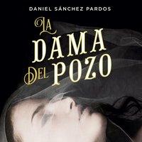 La dama del pozo - Daniel Sánchez Pardos