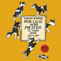 Min lille hund Mester og andre dyr - Thomas Winding