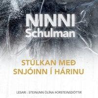 Stúlkan með snjóinn í hárinu - Ninni Schulman