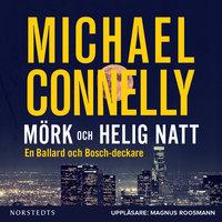 Mörk och helig natt - Michael Connelly