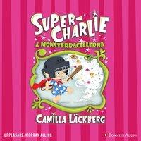 Super-Charlie och monsterbacillerna - Camilla Läckberg
