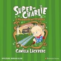 Super-Charlie och mormorsmysteriet - Camilla Läckberg
