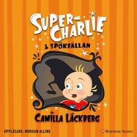 Super-Charlie och spökfällan - Camilla Läckberg
