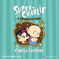 Super-Charlie och skurksystern - Camilla Läckberg