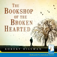 The Bookshop of the Broken Hearted - Robert Hillman