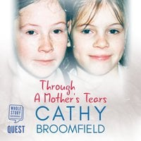 Through a Mother's Tears - Cathy Broomfield