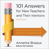 101 Answers for New Teachers and Their Mentors - Annette Breaux