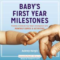 Baby's First Year Milestones - Aubrey Hargis