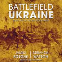 Battlefield Ukraine - James Rosone, Miranda Watson