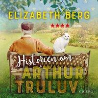 Historien om Arthur Truluv - Elizabeth Berg