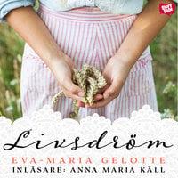 Livsdröm - Eva-Maria Gelotte