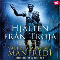 Hjälten från Troja - Valerio Massimo Manfredi