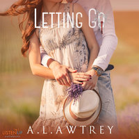 Letting Go: A Contemporary Romantic Thriller - Anthony Awtrey