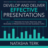 Develop and Deliver Effective Presentations - Natasha Terk