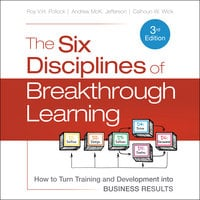 The Six Disciplines of Breakthrough Learning - Andrew McK. Jefferson, Roy V. H. Pollock, Calhoun W. Wick