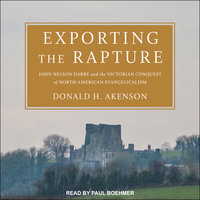 Exporting the Rapture - Donald H. Akenson