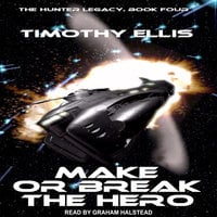 Make or Break the Hero - Timothy Ellis