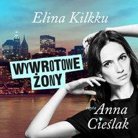 Wywrotowe żony - S1E10 - Elina Kilkku
