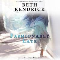 Fashionably Late - Beth Kendrick