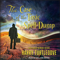 The Case of the Toxic Spell Dump - Harry Turtledove