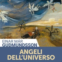 Angeli dell'universo - Einar Már Guðmundsson