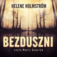 Bezduszni - S1E1 - Helene Holmström