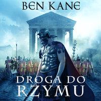 Droga do Rzymu - Ben Kane