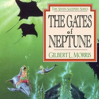 The Gates of Neptune - Gilbert Morris