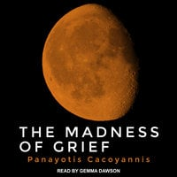 The Madness of Grief - Panayotis Cacoyannis