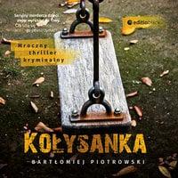 Kołysanka - Bartłomiej Piotrowski