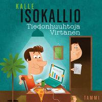 Tiedonhuuhtoja Virtanen - Kalle Isokallio