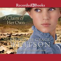 A Claim of Her Own - Stephanie Grace Whitson