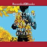 Dealing in Dreams - Lilliam Rivera
