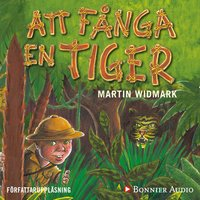 Att fånga en tiger - Martin Widmark