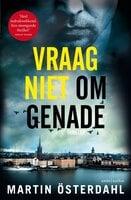 Vraag niet om genade - Martin Österdahl