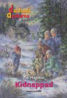 Dalslandsdeckarna 17 - Kidnappad - Pia Hagmar