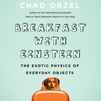 Breakfast with Einstein - Chad Orzel