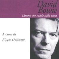 David Bowie. L'uomo che cadde sulla terra - Pippo Delbono