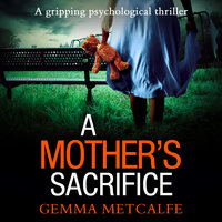 A Mother's Sacrifice - Gemma Metcalfe