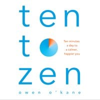 Ten to Zen - Owen O'Kane