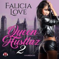 Queen Hustlaz, Part 2 - Falicia Love