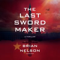 The Last Sword Maker - Brian Nelson